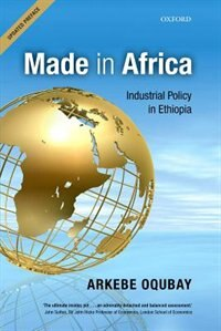 Book Made in Africa: Industrial Policy in Ethiopia by Arkebe Oqubay