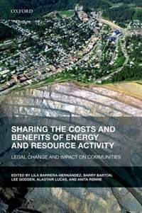 Book Sharing the Costs and Benefits of Energy and Resource Activity: Legal Change and Impact on… by Lila Barrera-Hernandez