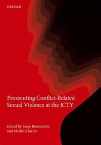 Book Prosecuting Conflict-Related Sexual Violence at the ICTY by Serge Brammertz