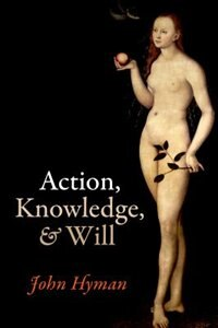 Book Action, Knowledge, and Will by John Hyman