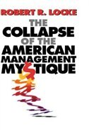 Book The Collapse of the American Management Mystique by Robert R. Locke