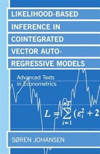 Book Likelihood-Based Inference in Cointegrated Vector Autoregressive Models by Soren Johansen
