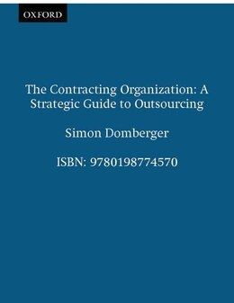 Book The Contracting Organization: A Strategic Guide to Outsourcing by Simon Domberger