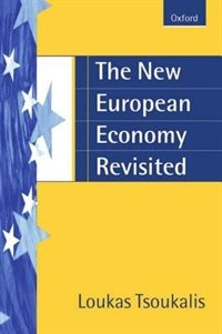 Book The New European Economy Revisited by Loukas Tsoukalis