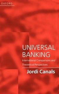 Universal Banking: International Comparisons and Theoretical Perspectives