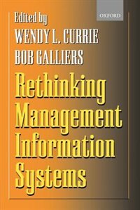 Book Rethinking Management Information Systems: An Interdisciplinary Perspective by Wendy Currie
