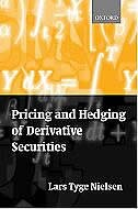 Book Pricing and Hedging of Derivative Securities by Lars Tyge Nielsen
