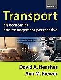 Book Transport: An Economics and Management Perspective: An Economics and Management Perspective by David Hensher