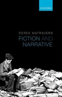 Book Fiction and Narrative by Derek Matravers