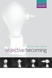 Book Objective Becoming by Bradford Skow