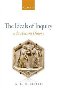 Book The Ideals of Inquiry: An Ancient History by G. E. R. Lloyd