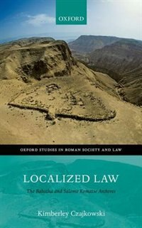 Book Localized Law: The Babatha and Salome Komaise Archives by Kimberley Czajkowski