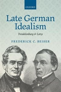 Late German Idealism: Trendelenburg and Lotze