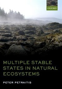 Book Multiple Stable States in Natural Ecosystems by Peter Petraitis
