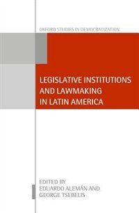 Book Legislative Institutions and Lawmaking in Latin America by Eduardo Aleman