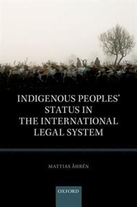 Book Indigenous Peoples Status in the International Legal System by Mattias Ahren