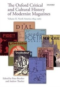 Book The Oxford Critical and Cultural History of Modernist Magazines: Volume II: North America 1894-1960 by Peter Brooker