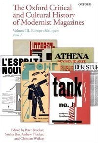 Book The Oxford Critical and Cultural History of Modernist Magazines: Volume III: Europe 1880 - 1940 by Peter Brooker