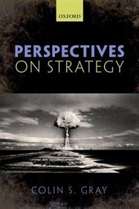 Book Perspectives on Strategy by Colin S. Gray