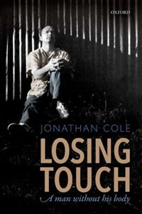 Book Losing Touch: A man without his body by Jonathan Cole