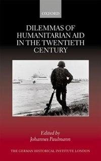 Book Dilemmas of Humanitarian Aid in the Twentieth Century by Johannes Paulmann