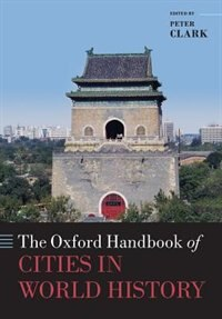 Book The Oxford Handbook of Cities in World History by Peter Clark