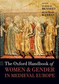 Book The Oxford Handbook of Women and Gender in Medieval Europe by Judith M. Bennett