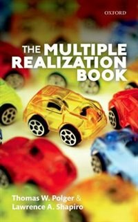 Book The Multiple Realization Book by Thomas W. Polger