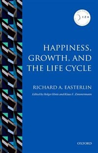 Book Happiness, Growth, and the Life Cycle by Richard A. Easterlin