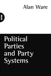 Book Political Parties and Party Systems by Alan Ware