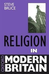 Book Religion in Modern Britain by Steve Bruce