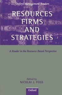 Book Resources, Firms, and Strategies: A Reader in the Resource-Based Perspective by Nicolai J. Foss