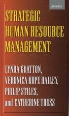 Strategic Human Resource Management: Corporate Rhetoric and Human Reality