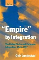 "Book ""Empire"" by Integration: The United States and European Integration, 1945-1997 by Geir Lundestad"