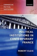 Book Political Institutions in Contemporary France by Robert Elgie