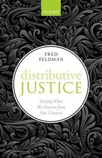 Book Distributive Justice: Getting What We Deserve From Our Country by Fred Feldman
