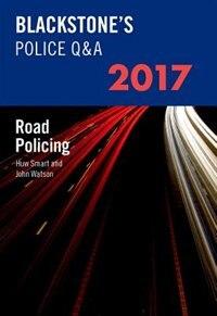 Book Blackstones Police QandA: Road Policing 2017 by John Watson