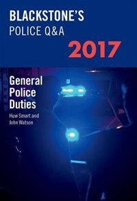 Book Blackstones Police QandA: General Police Duties 2017 by John Watson