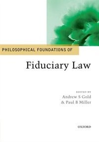 Book Philosophical Foundations of Fiduciary Law by Andrew S. Gold