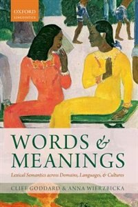 Book Words and Meanings: Lexical Semantics Across Domains, Languages, and Cultures by Cliff Goddard