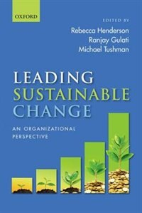Book Leading Sustainable Change: An Organizational Perspective by Rebecca Henderson