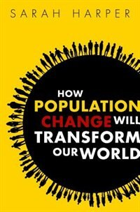 Book How Population Change Will Transform Our World by Sarah Harper
