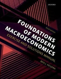 Foundations of Modern Macroeconomics: Exercise and Solutions Manual