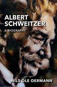 Book Albert Schweitzer: A Biography by Nils Ole Oermann