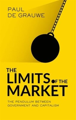 Book The Limits of the Market: The Pendulum Between Government and Capitalism by Paul De Grauwe