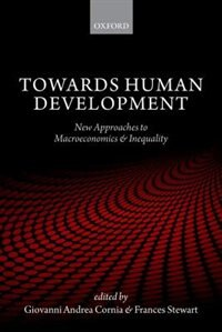 Book Towards Human Development: New Approaches to Macroeconomics and Inequality by Giovanni Andrea Cornia