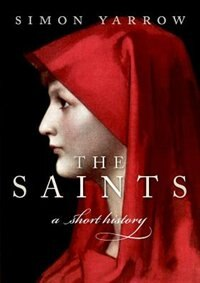 Book The Saints: A Short History by Simon Yarrow