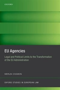 Book EU Agencies: Legal and Political Limits to the Transformation of the EU Administration by Merijn Chamon