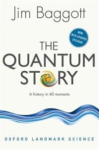 Book The Quantum Story: A history in 40 moments by Jim Baggott