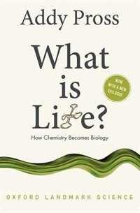Book What is Life?: How Chemistry Becomes Biology by Addy Pross